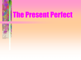 The Present Perfect - Sr. Nodarse OEHS Spanish