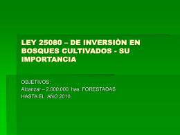 LEY 25080 – DE INVERSIÒN EN BOSQUES CULTIVADOS