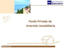 Fondo Privado de Inversión Inmobiliaria BBVA Bancomer