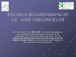 ESCUELA SECUNDARIA No.50 LIC. JOSÉ VASCONCELOS