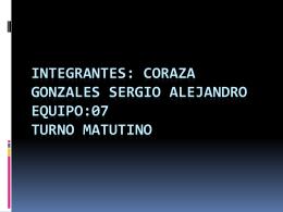 Integrantes: coraza Gonzales Sergio Alejandro equipo:07