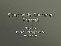 Situación del Cáncer en Panamá - Aula Virtual de Países del