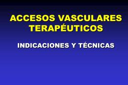accesos vasculares terapéuticos indicaciones y técnicas