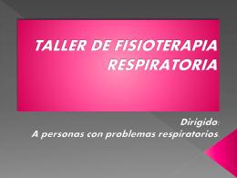 TALLER DE FISIOTERAPIA RESPIRATORIA