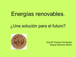 Energías renovables. ¿Una solución para el futuro?