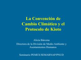 la convención de cambio climático y el protocolo de kioto
