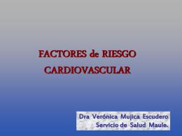 Factores de Riesgo cardiovacular Dra. Verónica Mujica
