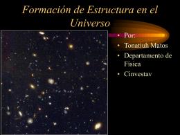 Formación de Estructura en el Universo