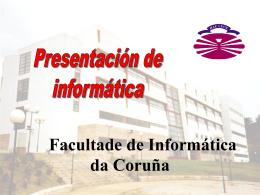 Diapositiva 1 - Facultade de Informática de A Coruña