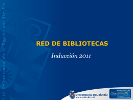 Inducci  n 2011_Biblioteca UBB - Bibliotecas UBB