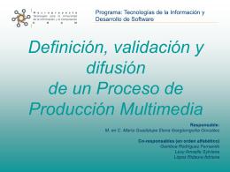 Definición, validación y difusión de un Proceso de