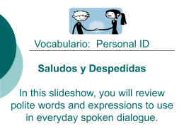 Vocabulario, Lección 1In this slideshow, you will review polite words