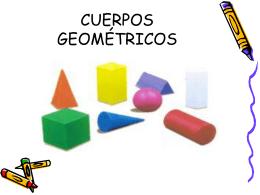 CUERPOS GEOMÉTRICOS - GRUPONUMERARIO2011
