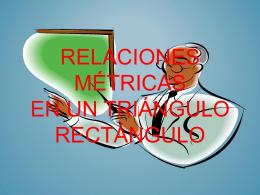 RELACIONES MÉTRICAS