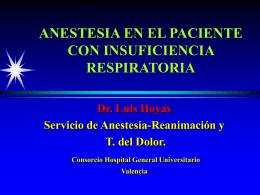 Anestesia en el paciente con insuficiencia respiratoria. Dr. Luis Hoyas
