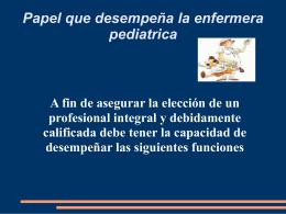Papel que desempeña la enfermera pediatrica A