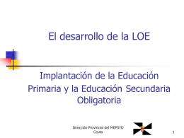 El desarrollo de la LOE. Implantación de la Educación