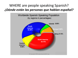 WHERE are people speaking Spanish? ¿Dónde están las personas