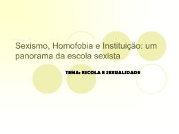 Sexismo, Homofobia e Instituição: um panorama da escola