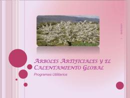 ARBOLES ARTIFICIALES Y EL CALENTAMIENTO
