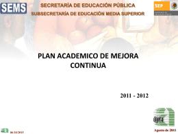 III. PROGRAMA DE MEJORA Ciclo Escolar Agosto 2011– Julio 2012