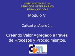 Módulo V.- Calidad en Atención - DVM : Mercadotecnia Veterinaria