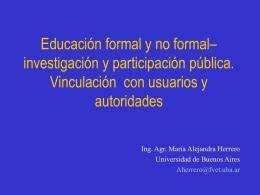 Educación formal y no formal– investigación y participación