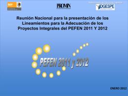 Adecuación de los Proyectos Integrales del PEFEN 2011