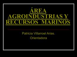 ÁREA AGROINDUSTRIAS Y RECURSOS MARINOS