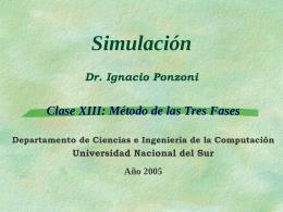 Simulación Dr. Ignacio Ponzoni Clase XIII: Método de las