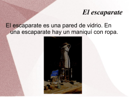 El escaparate El escaparate es una pared de vidrio. En una