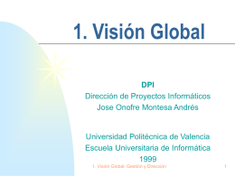 1. Visión Global - Universidad Politécnica de Valencia