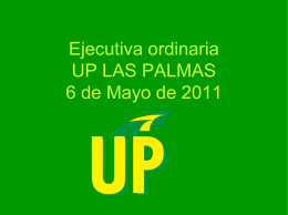 Ejecutiva ordinaria UP LAS PALMAS 6 de Mayo de 2011