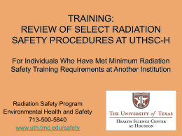 Review of Select Radiation Safety Procedures at UTHSC-H