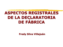 ASPECTOS REGISTRALES DE LA DECLARATORIA DE FÁBRICA
