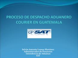Proceso de despacho aduanero courier en Guatemala-SAT