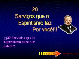 Vinte Serviços Que o Espiritismo pode Fazer por Você
