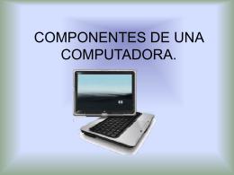 ANATOMÍA DE UNA COMPUTADORA.