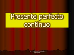 Presente perfectO CONTINUOOO
