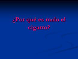 ¿Por qué es malo el cigarro? Nicotina.