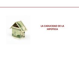la caducidad de la hipoteca