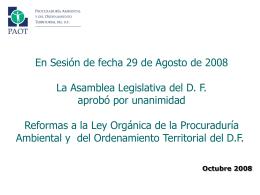 En Sesión de fecha 29 de Agosto de 2008 La Asamblea