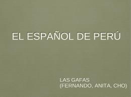 El español de Perú - Tres gafas en España
