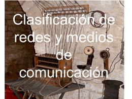 Clasificacion de redes y medios de comunicacion