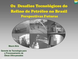 Petrobrás - Os Desafios Tecnológicos do Refino de - PRH16