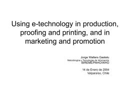 Usando las tecnologías electrónicas para la producción, promoción