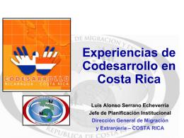 Experiencias de Codesarrollo en Costa Rica. Luis Alonso Serrano