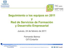 Seguimiento a los equipos en 2011 y Red de Servicios de