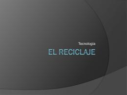 EL RECICLAJE - Colegio Lord Cochrane
