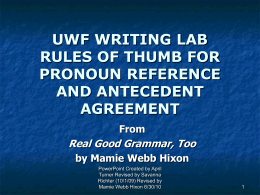 uwf writing lab rules of thumb for pronoun reference and antecedent